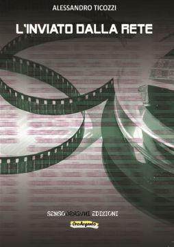 """È in libreria """"L'inviato dalla rete"""", nuovo libro dedicato al mondo del cinema scritto da Alessandro Ticozzi, giovane autore veneto, laureato al DAMS di Padova, collaboratore presso Radiophonica e Unis@und, [...]"""