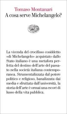 A cosa serve Michelangelo? Questa è la domanda che Tomaso Montanari, studioso del barocco romano e docente di Storia dell'Arte Moderna presso la Federico II, pone nel suo libro edito [...]