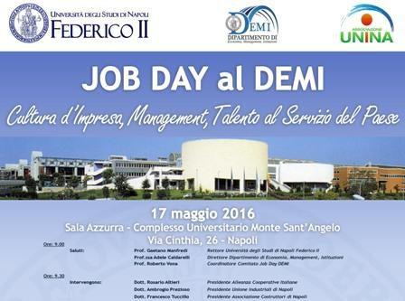 """Mercoledì 10 maggio, al Dipartimento di Economia, Management, Istituzioni (DEMI) della Federico II, si terrà la seconda edizione del Job Day. Quest'anno l'evento si intitola: """"Cultura d'Impresa, Management, Talento al Servizio [...]"""