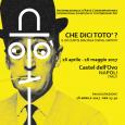 """La Mostra si svolgera' dal 26 aprile al 16 Maggio 2017 nelle sale del Castel Dell' Ovo a Napoli. Il titolo """"Che dici Toto'""""' è un omaggio ad Antonio De Curtis, [...]"""