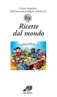 """""""Ricette dal mondo. Per una cucina multietnica"""" è una delle ultime pubblicazioni del CLA (Centro Linguistico d'Ateneo); versione cartacea dell'omonima rubrica on-line che ogni mercoledì propone una nuova ricetta proveniente [...]"""